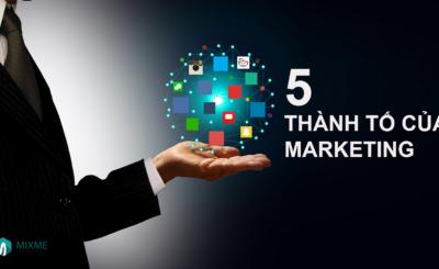 5 thành tố của marketing